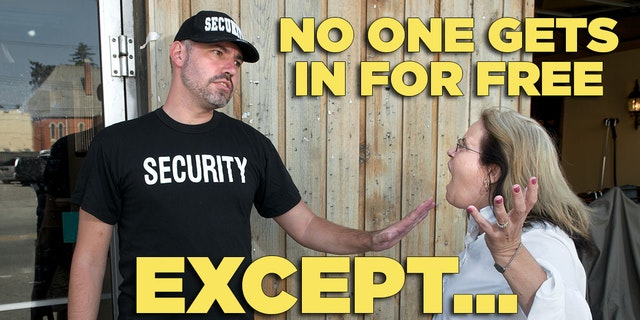 """Bouncer saying """"no one gets in for free, except..."""""""